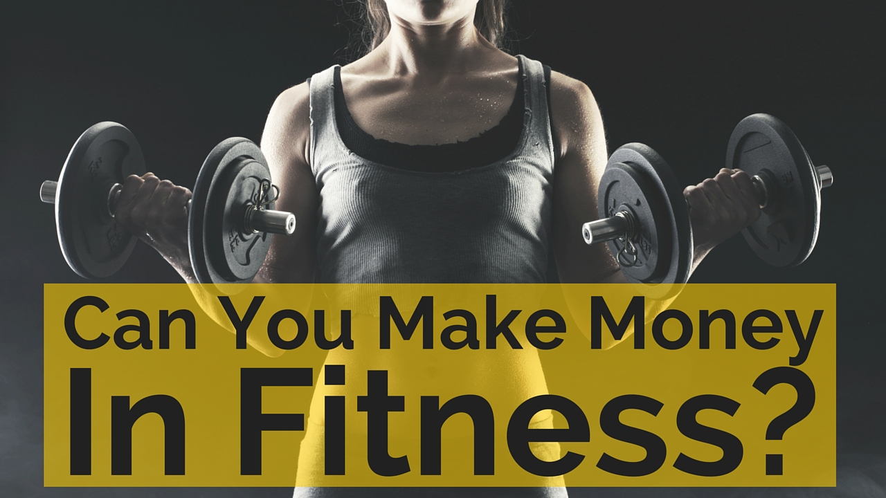 can you make money in fitness