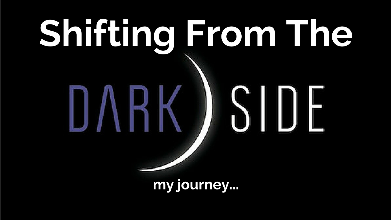 Shifting from the dark side: my journey