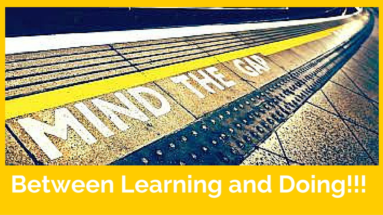 Why You Should Mind the Learning-Doing-Gap?