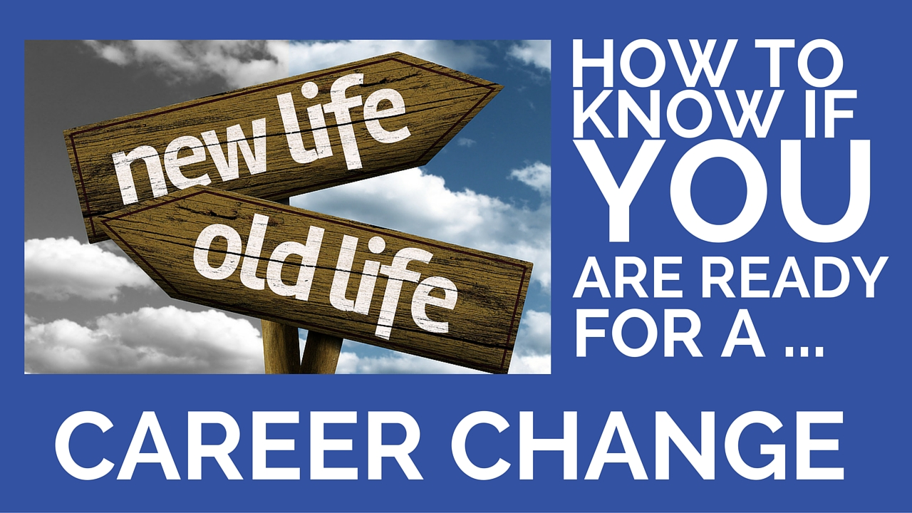 How To Know If You Are Ready For A Career Change