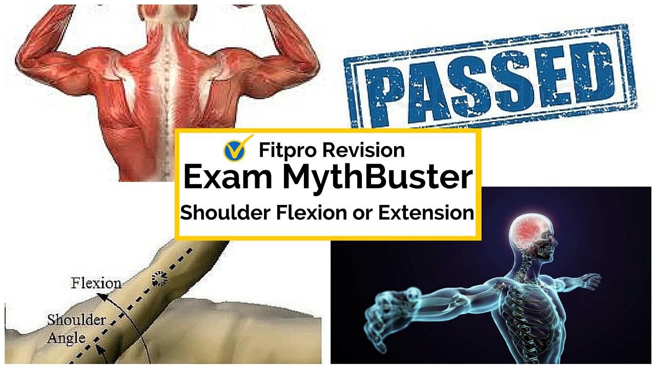 Exam Revision Mythbuster Shoulder Flexion or Extension