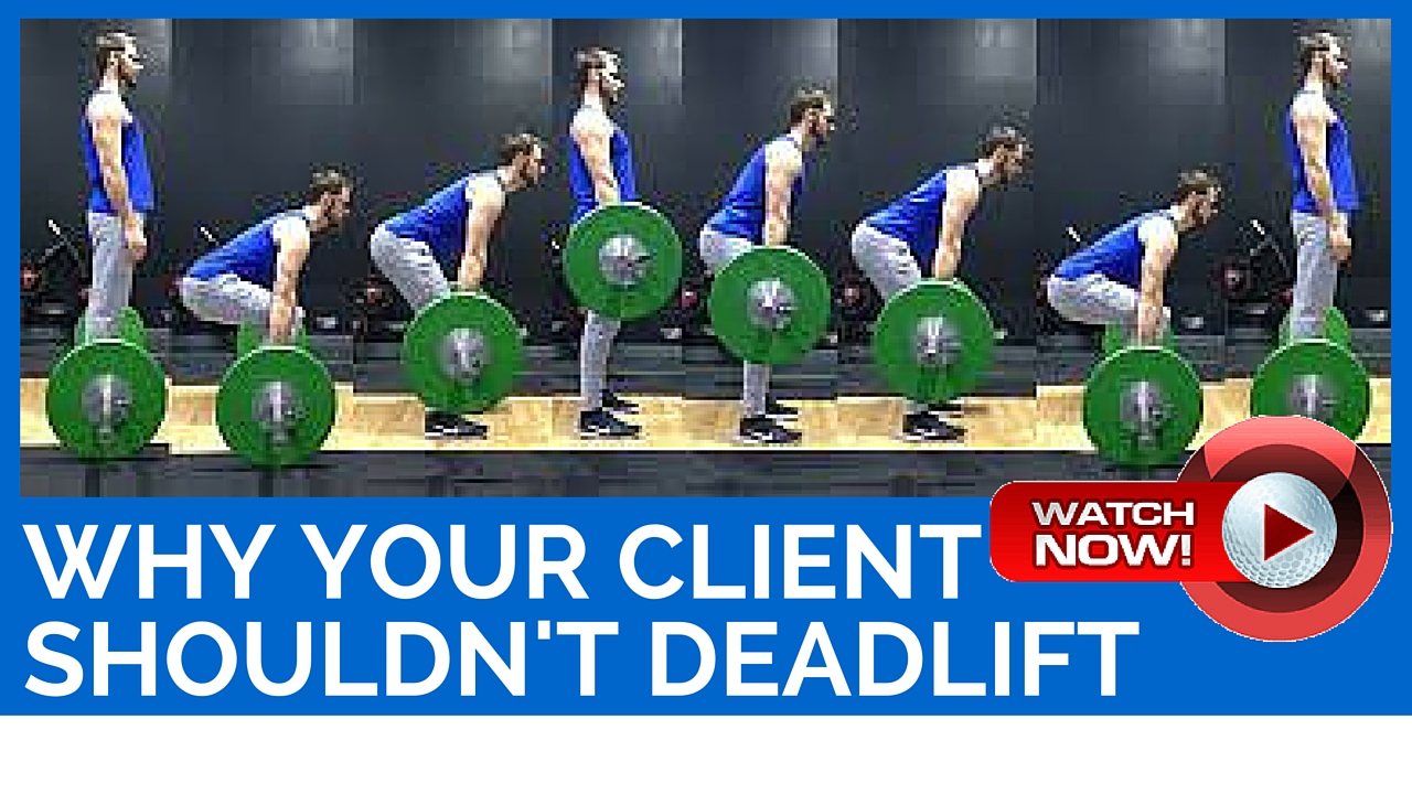 Why Your Client Shouldn't Deadlift