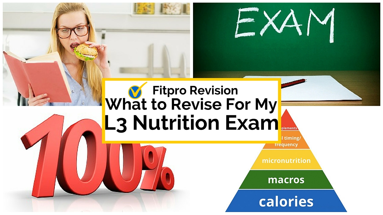What To Revise For Your Level 3 Nutrition Exam?