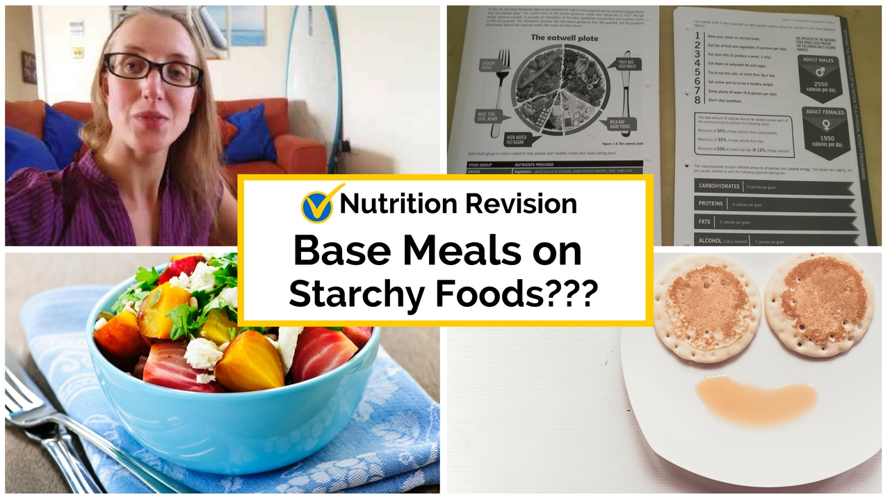 Base Meals on Starchy Foods, L3 Nutrition Revision