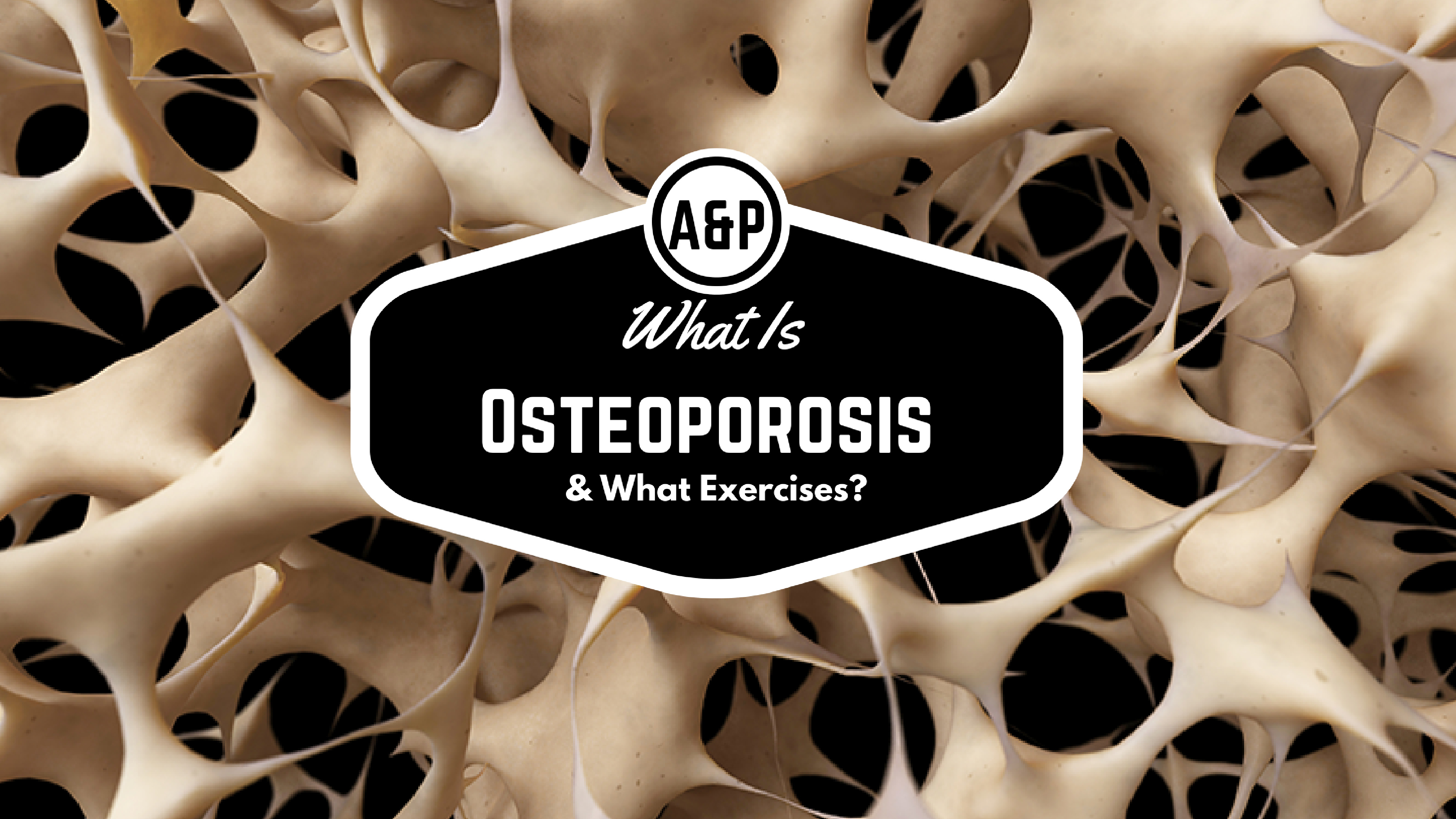 What is osteoporosis and what exercises are best?
