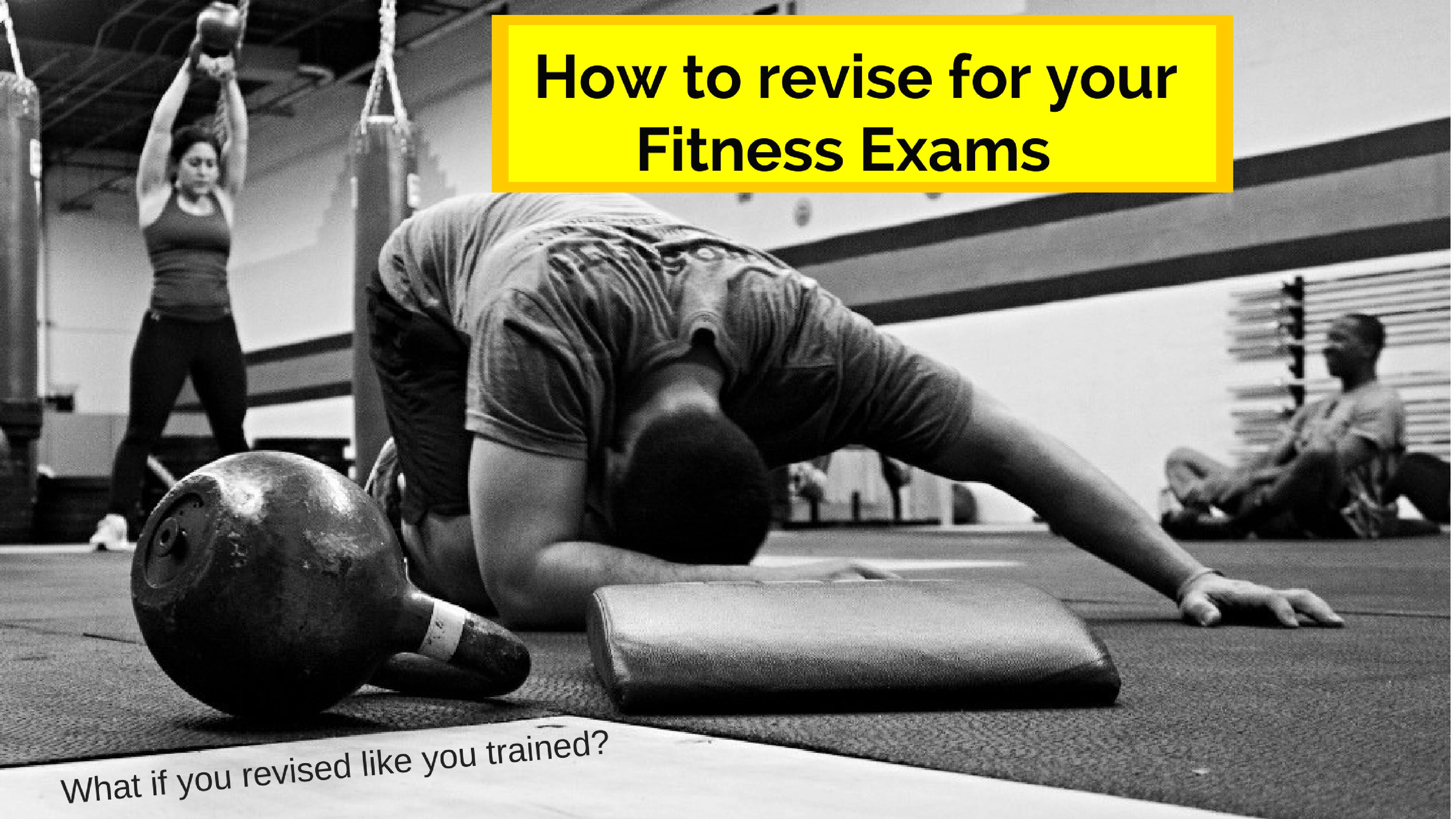 How to revise for your fitness exams