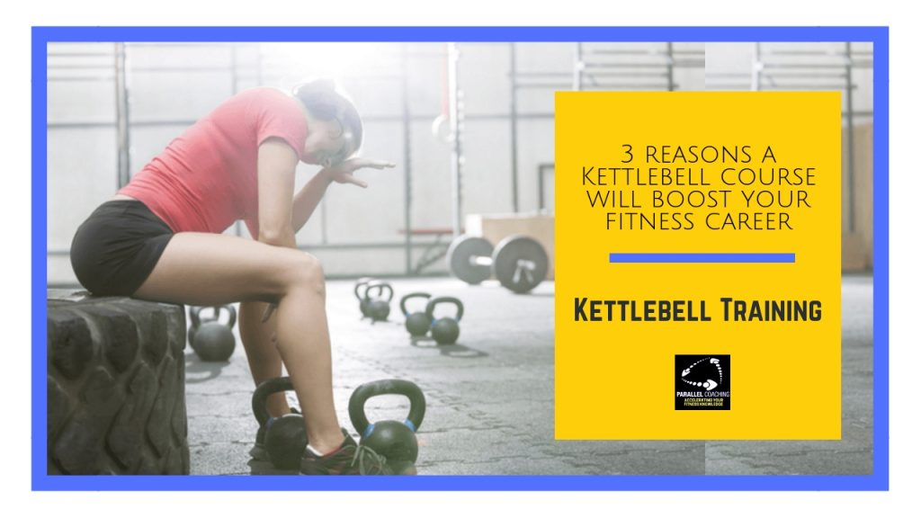 3 reasons a Kettlebell course will boost your fitness career