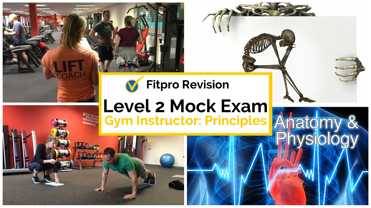 Level 2 Gym Instructor Mock Exam Revision - Principles