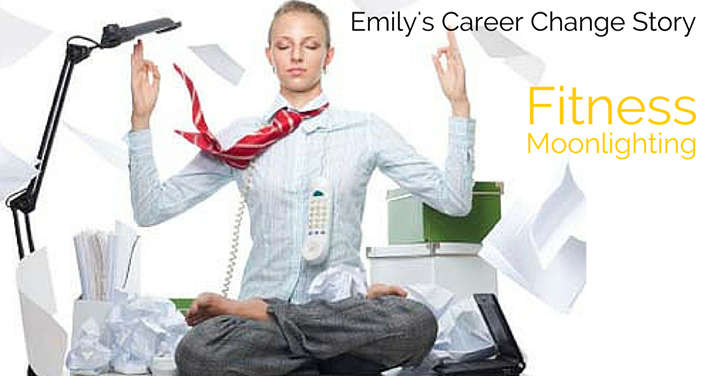 Emily's story – A Fitness Moonlighting Career Change