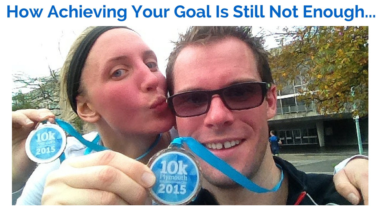 How Achieving Your Goal Is Still Not Enough