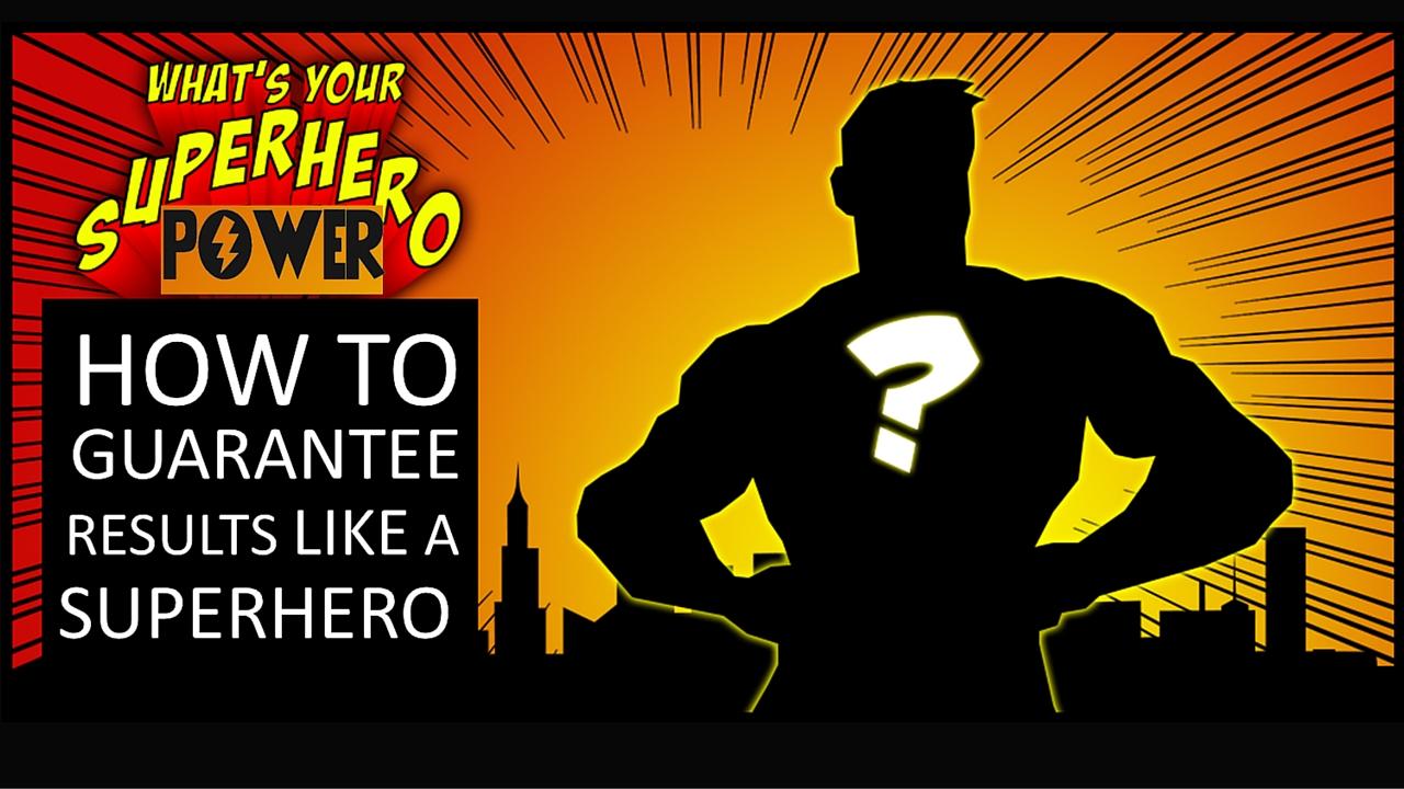 How to Guarantee PT Results Like a Superhero