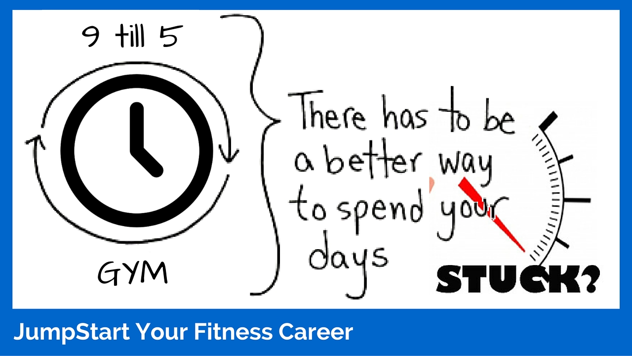 There has to be a better way... Jumpstart Your Fitness Career
