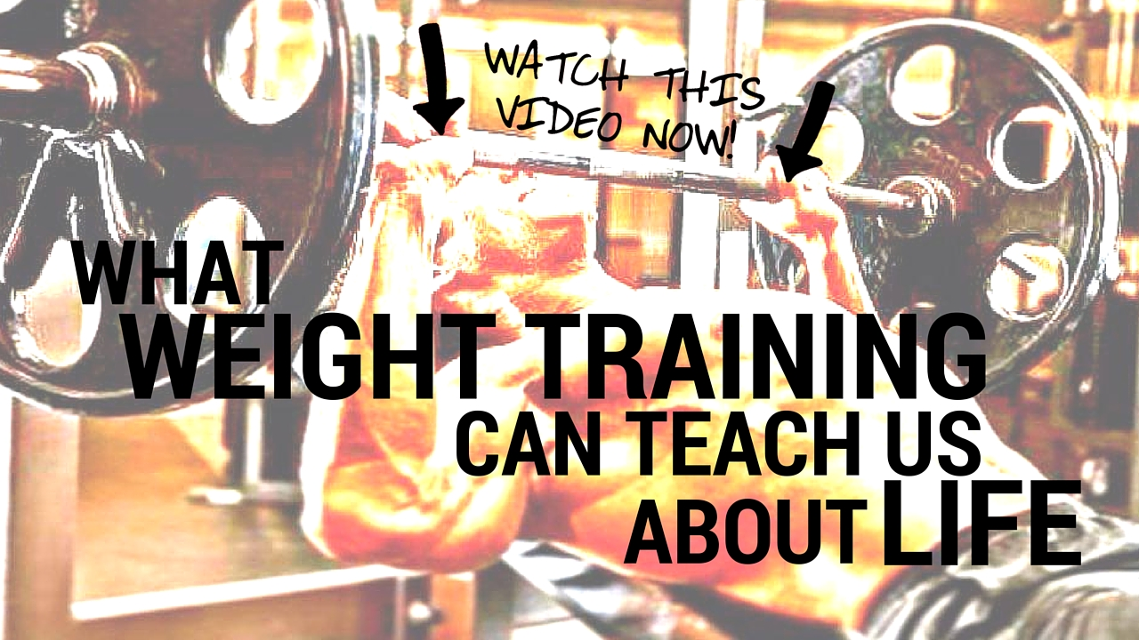 What Weight Training Can Teach Us About Life