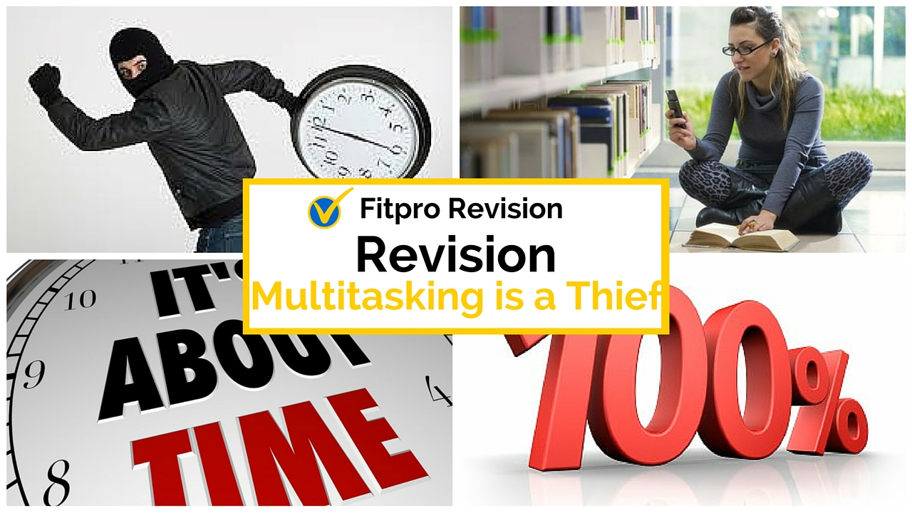 Multitasking is a Thief – Why Your Revision Doesn't Get Done