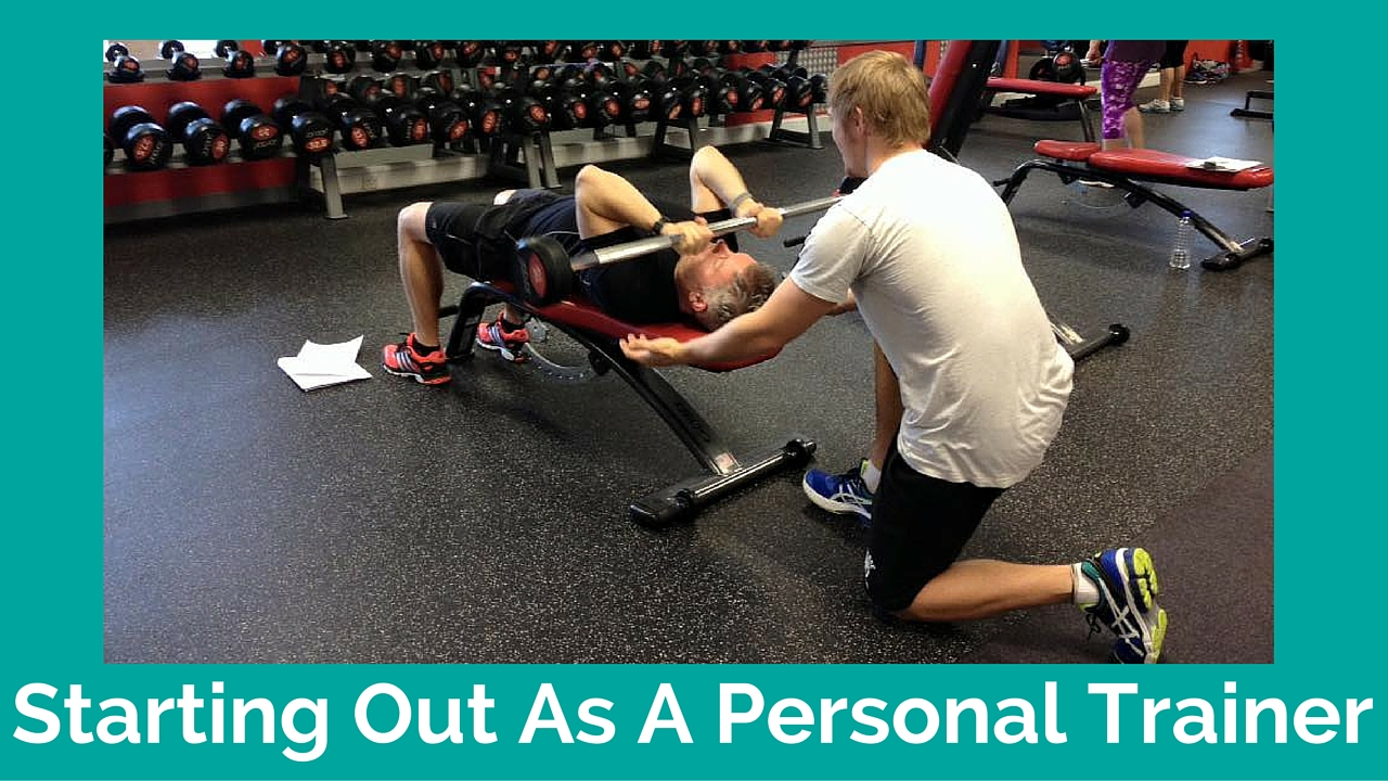 Starting Out as a Personal Trainer – What would I do?