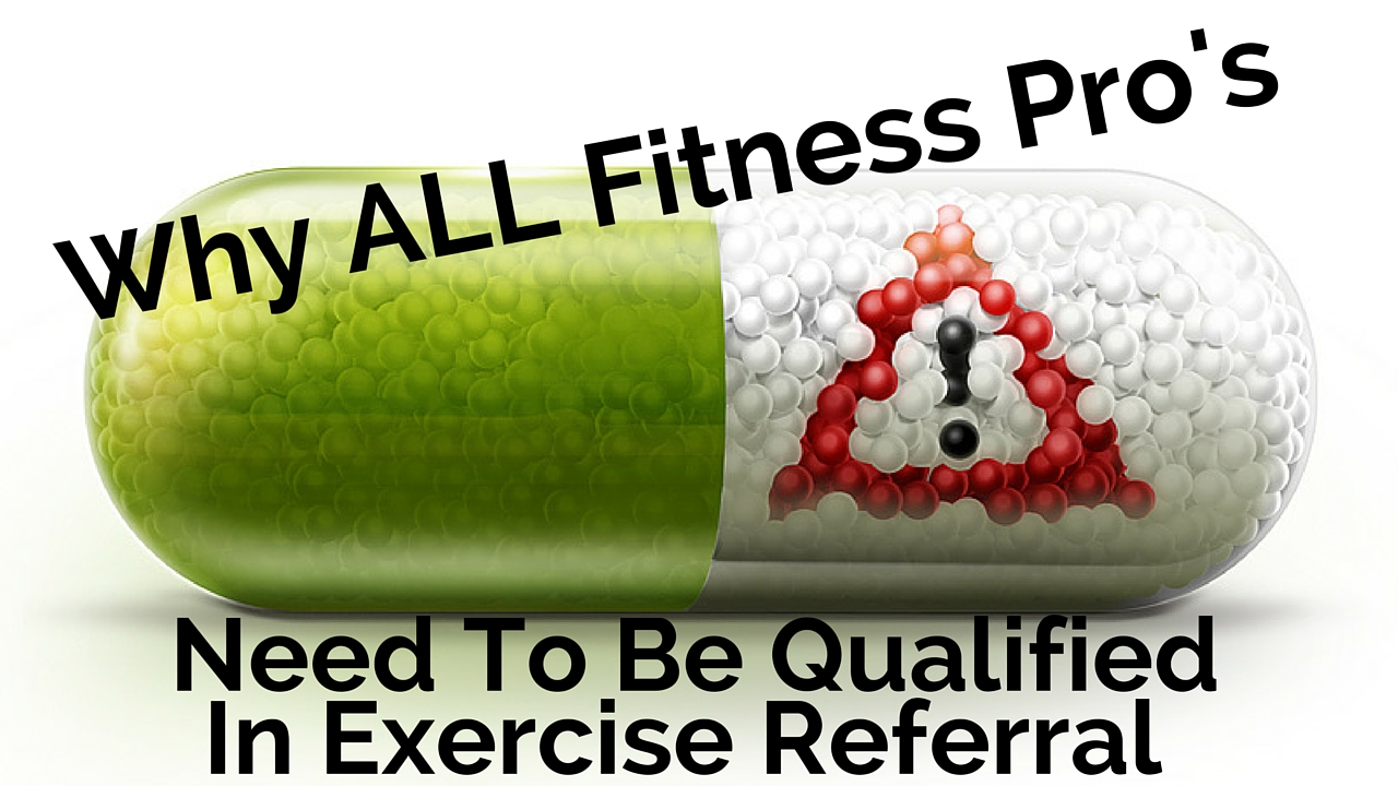 Why All Fitness Pros Need To Be Qualified in Exercise Referral
