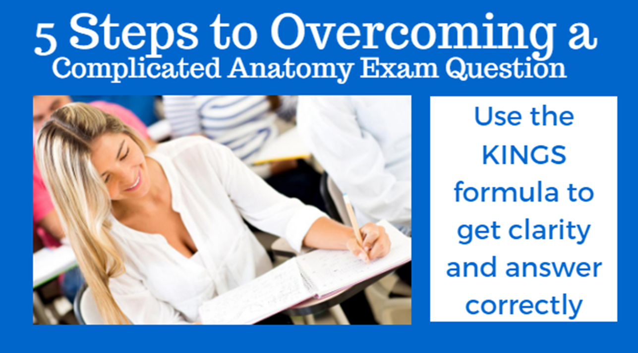 5 steps to overcoming a complicated anatomy exam question