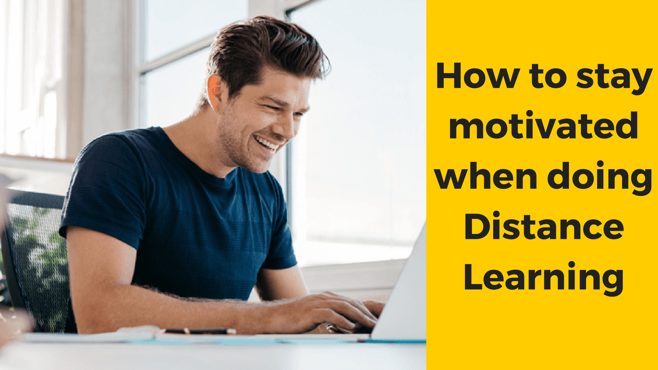How to stay motivated when doing Distance Learning!