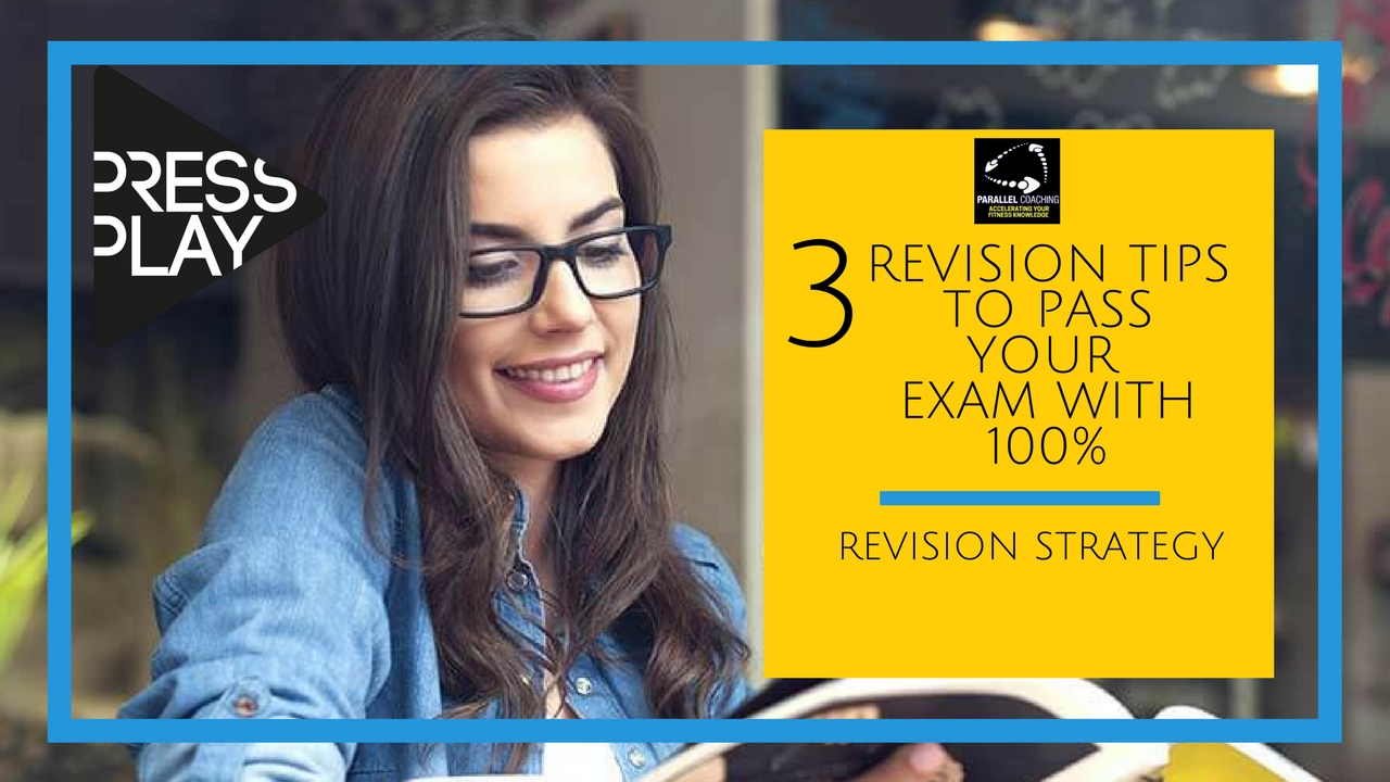 3 Revision Tips to Pass Your Exam With 100 Percent