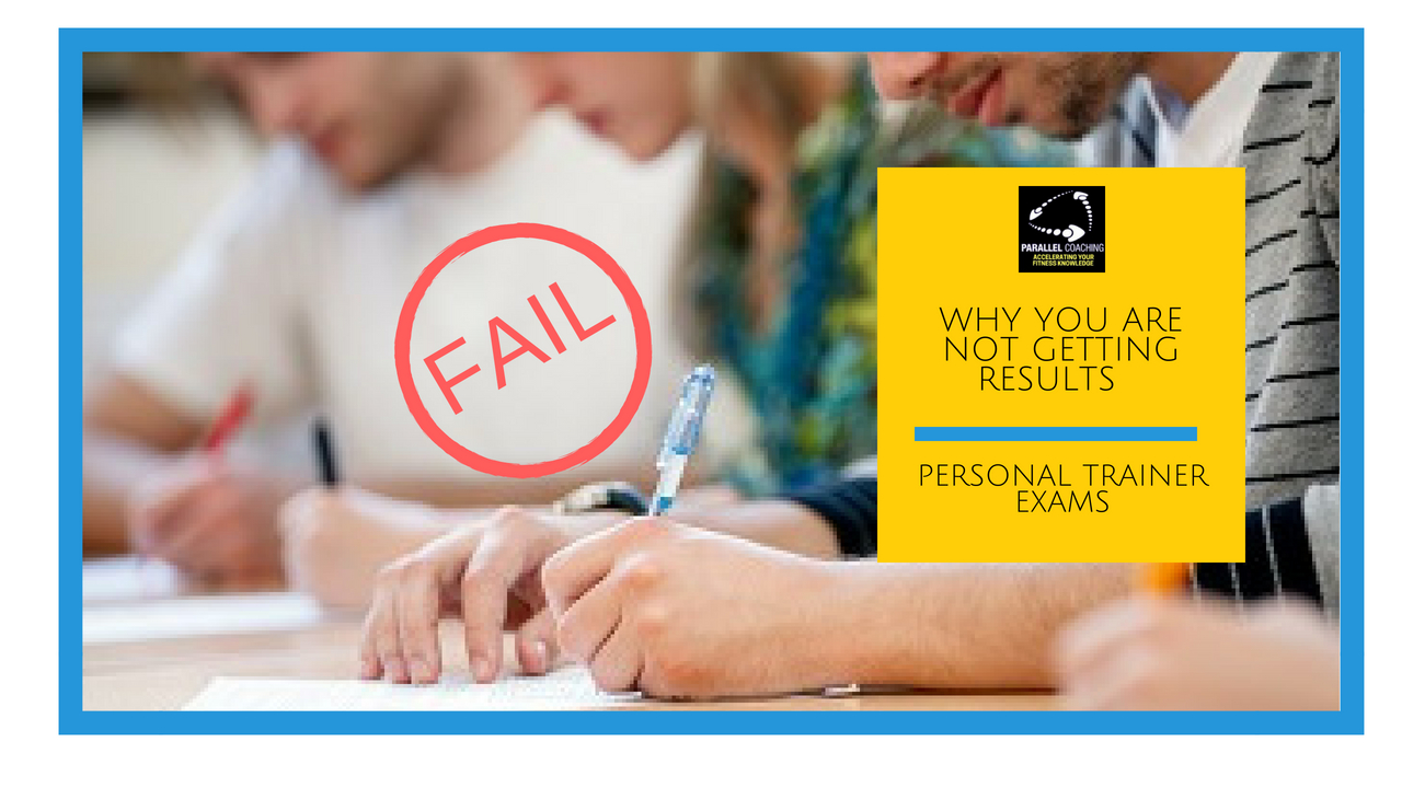 Why you are not getting results: Personal Trainer Exams