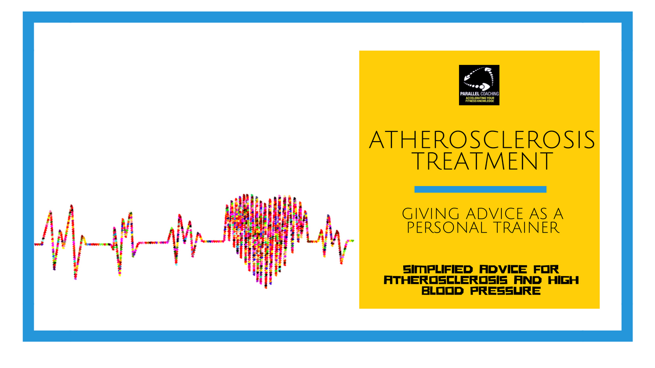 Atherosclerosis Treatment: Giving Advice as a Personal Trainer