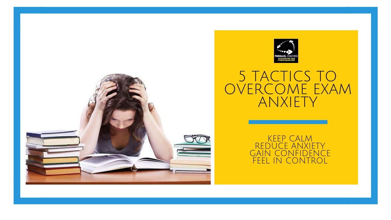 5 Tactics to Overcome Exam Anxiety
