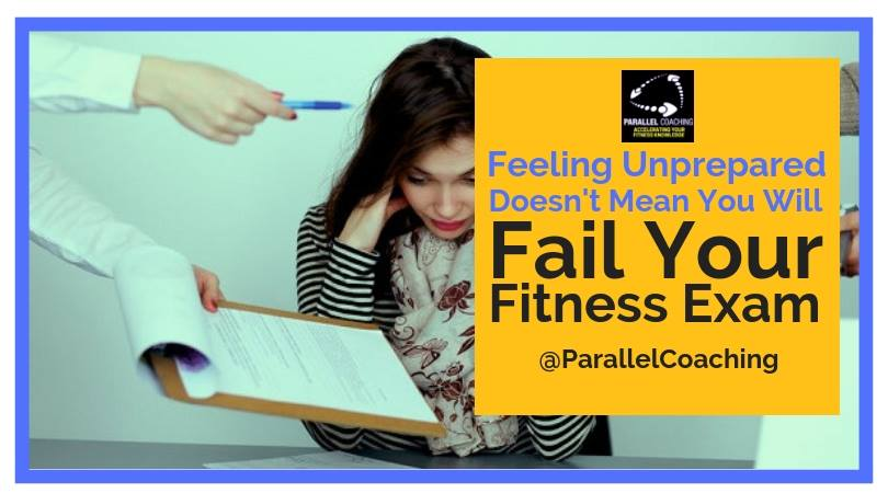 Feeling Unprepared Doesnt Mean You Will Fail Your Fitness Exam