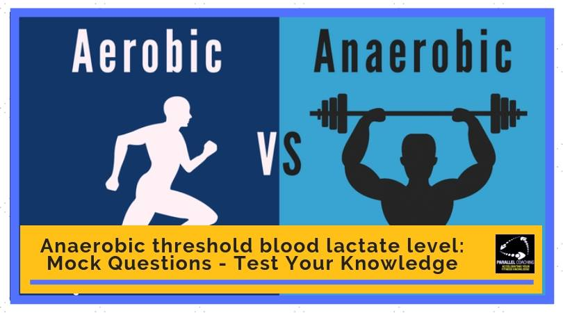 Anaerobic threshold blood lactate level: mock question