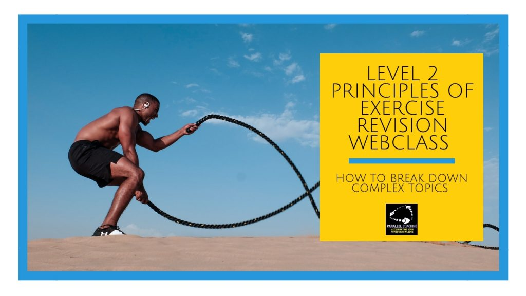 Level 2 Principles of Exercise Revision Webclass - how to break down complex topics