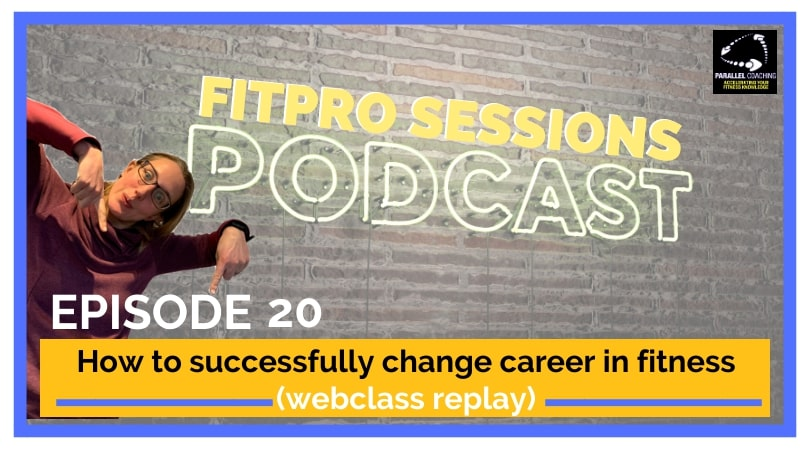 Episode 20 How To Successfully Change Career In Fitness