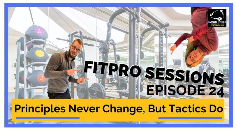 Episode 024 - The Principles Of Exercise Never Change, But The Tactics Do