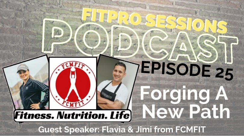 Episode 025 - Forging a new career with Flavia and Jimi from FCMFIT