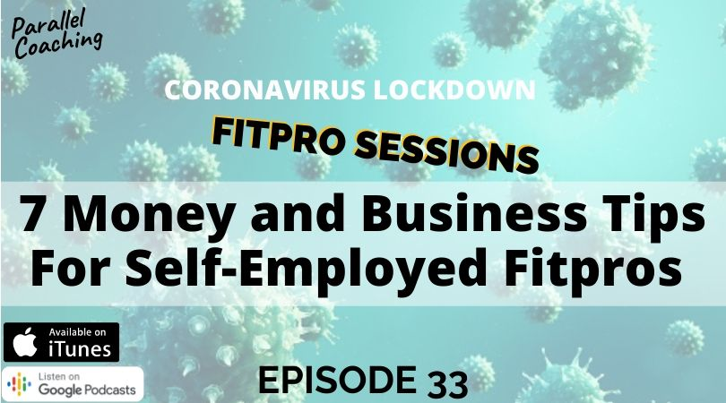 Episode 033 7 money and business tips for self employed fitpros during coronavirus lockdown