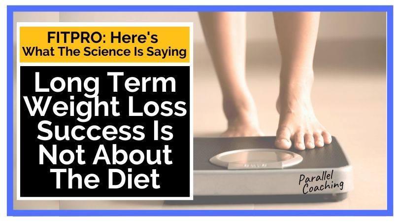 Long Term Weight Loss Success Is Not About The Diet