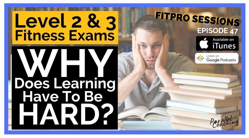 Why does learning have to be hard - level 2 and 3 fitness exams