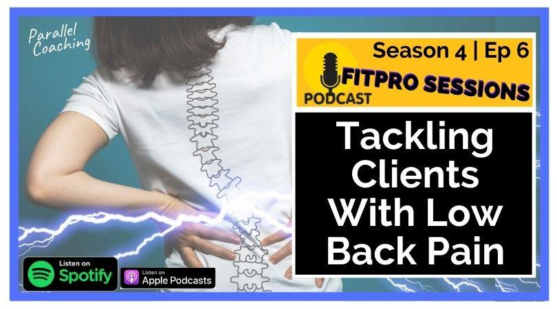 S4E6 Tackling Clients With Low Back Pain