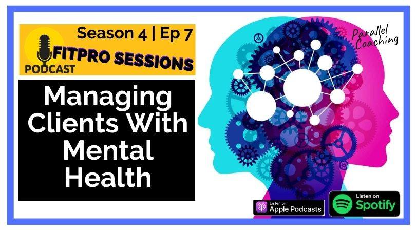 S4 E7 Training Clients with Mental Health